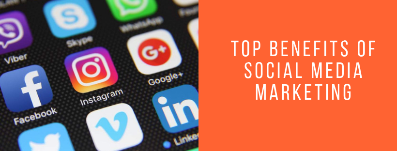 Top Benefits of Social Media Marketing