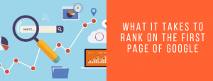 What it Takes to Rank on the First Page of Google