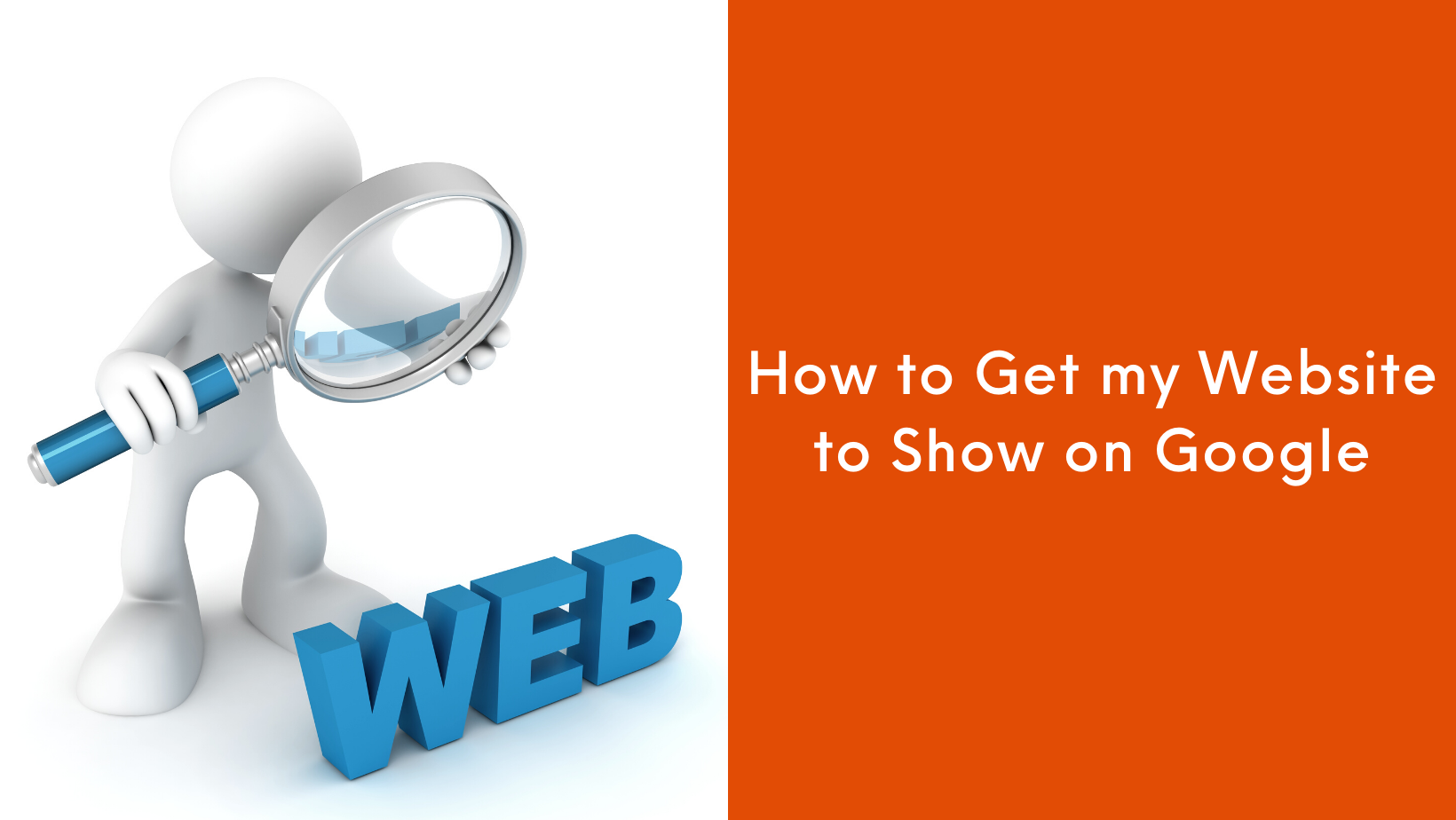 How to Get my Website to Show on Google